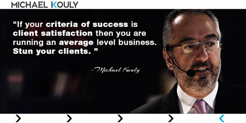 Michaelkouly quotes criteria success clients satisfaction average business stun