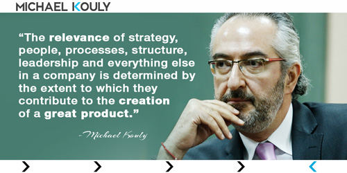 Michaelkouly quotes Strategy process people company structure leadership contribute creation great products