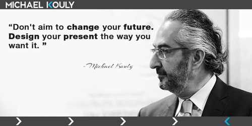 Michaelkouly quotes change future design present