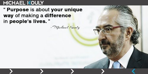 Michaelkouly quotes purpose unique way making difference peoples lives