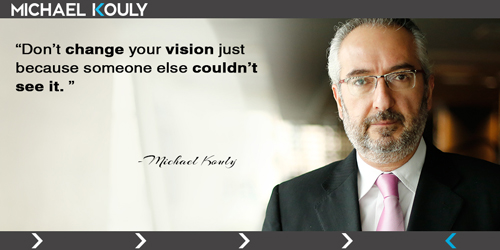 59 Michaelkouly quotes vision change someone else couldn't see