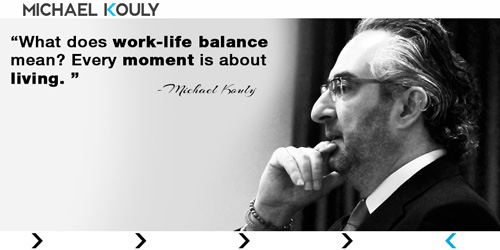 Michaelkouly quotes leadership work life balance every moment living